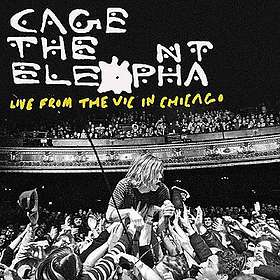 Cage the Elephant: Live from the Vic in Chicago (US)