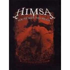 Himsa - Youve Seen to Much