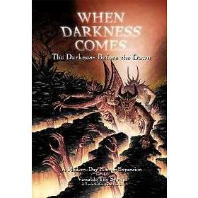 When Darkness Comes: The Darkness Before the Dawn (exp.)