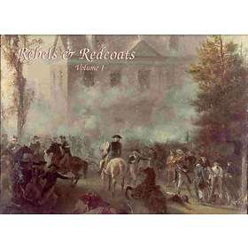 Rebels & Redcoats Vol. I