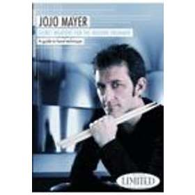 Jojo Mayer: Secret Weapons For the Modern Drummer - A Guide to Hand Te