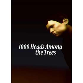 1000 Heads Among the Trees (PC)