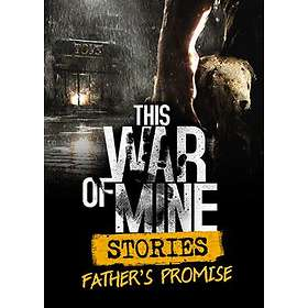 This War of Mine Stories: Father's Promise (PC)