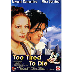 Too Tired to Die