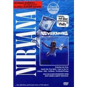 Nirvana: Nevermind - Classic Albums